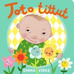 Emma Virke - Toto tittut (boardbook 2016)