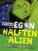 Egon hälften alien – I farsans galax